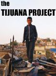 The Tijuana Project