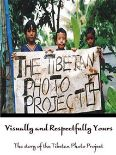 Visually and Respectfully Yours: The Story of The Tibetan Photo Project