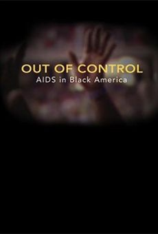Out of Control: The AIDS Epidemic in Black America