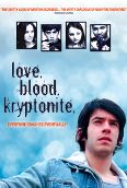 Love. Blood. Kryptonite.