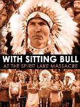 With Sitting Bull at the Spirit Lake Massacre