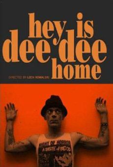 Hey is Dee Dee Home