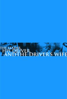 The Leader, his Driver & the Driver's Wife