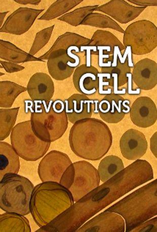Stem Cell Revolutions