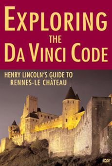 Exploring the Da Vinci Code: Henry Lincoln's Guide To Rennes-le-Chateau