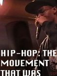 Hip Hop: The Movement That Was