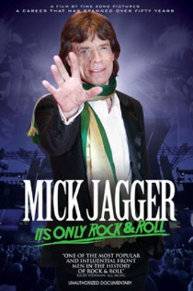 Mick Jagger: It's Only Rock & Roll - Unauthorized Documentary