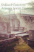 Oakland Cemetery: Atlanta's Jewish Tradition