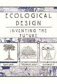 Ecological Design: Inventing the Future