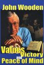 John Wooden: Values, Victory, and Peace of Mind