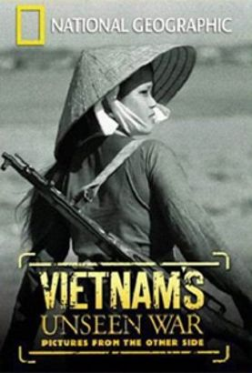 National Geographic: Vietnam's Unseen War - Pictures from the Other Side