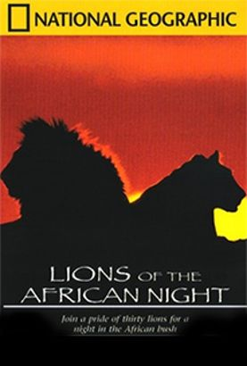 National Geographic: Lions of the African Night