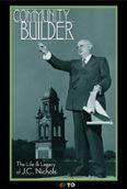 Community Builder: The Life & Legacy of J.C. Nichols