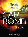 Car Bomb: A History of the Deadliest Weapon of the Twenty-First Century