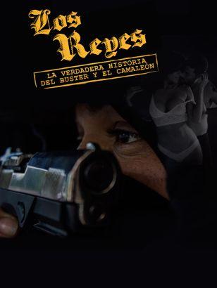 Los Reyes: La Verdadera Historia del Buster y el Camaleon