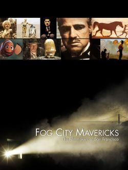 Fog City Mavericks: The Filmmakers of San Francisco