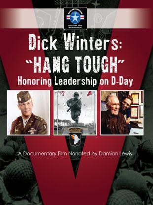 """Dick Winters: """"Hang Tough"""""""