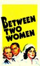 Between Two Women