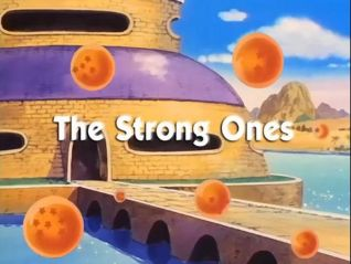 DragonBall: The Strong Ones