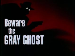 Batman: The Animated Series: Beware of the Gray Ghost