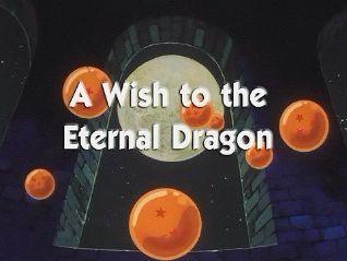 DragonBall: A Wish to the Eternal Dragon