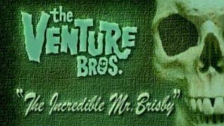 The Venture Bros.: The Incredible Mr. Brisby
