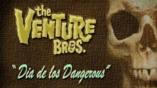 The Venture Bros.: Dia de los Dangerous!