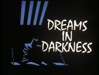 Batman: The Animated Series: Dreams in Darkness