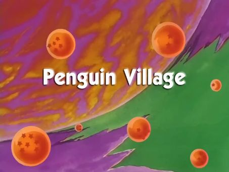 Dragon Ball : Penguin Village