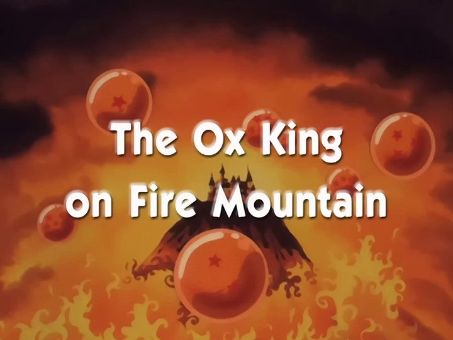 Dragon Ball : The Ox-King on Fire Mountain