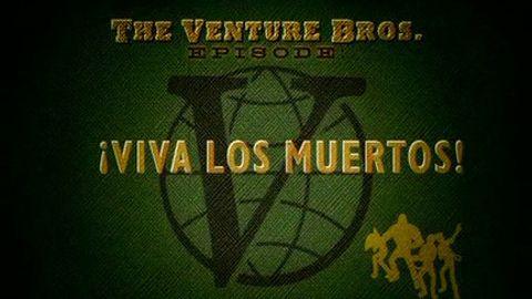The Venture Bros. : Viva Los Muertos!