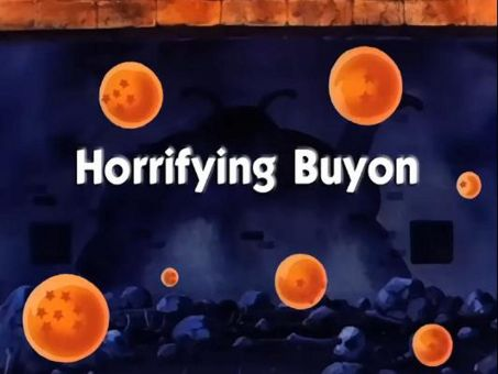 Dragon Ball : Horrifying Buyon