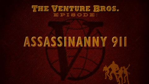 The Venture Bros. : Assassinanny 911