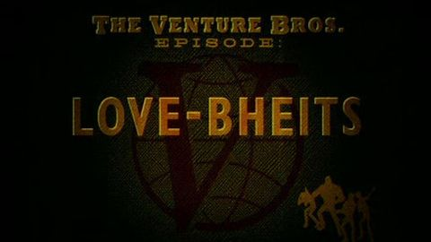 The Venture Bros. : Love-Bheits