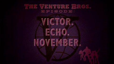 The Venture Bros. : Victor. Echo. November.