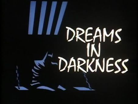 Batman: The Animated Series : Dreams in Darkness