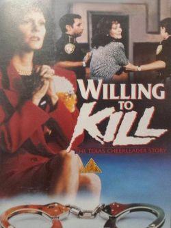 Willing to Kill: The Texas Cheerleader Story