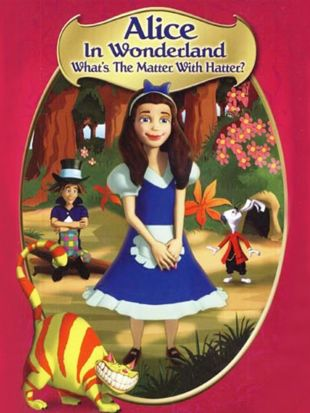 Alice in Wonderland: What's the Matter With Hatter?