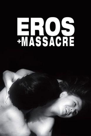 Eros + Massacre