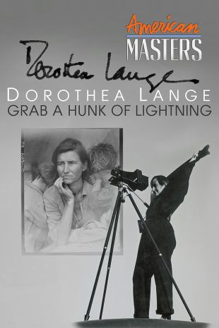 Dorothea Lange: Grab a Hunk of Lightning