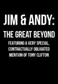 Jim & Andy: The Great Beyond - Featuring a Very Special, Contractually Obligated Mention of Tony Clif