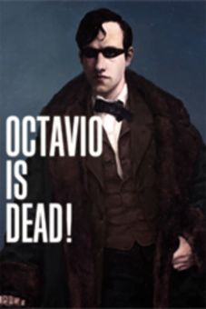 Octavio Is Dead