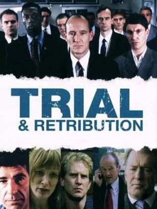 Trial and Retribution [TV Series]