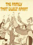 The Family That Dwelt Apart