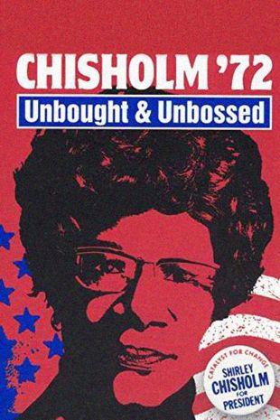 Chisholm '72: Unbought & Unbossed