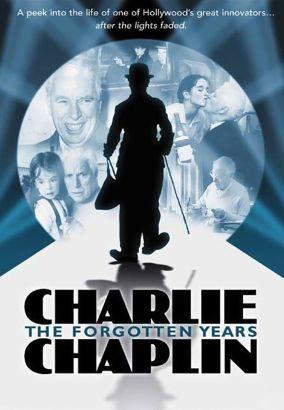 Charlie Chaplin: The Forgotten Years