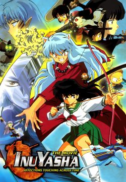 Inu Yasha: The Movie - Affections Touching Across Time