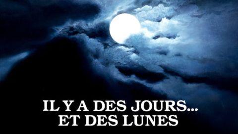 Il y a des Jours... Et des Lunes...
