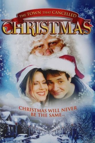 Will It Snow For Christmas Cast.The Town That Banned Christmas 2006 John Dowling Jr