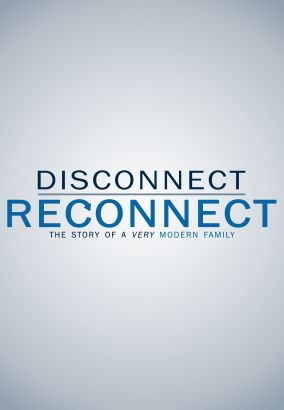 Disconnect. Reconnect.
